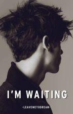 I'm Waiting by MrsCSJackson