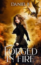 Forged In Fire by FantasybkLover