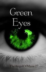 Green Eyes (Ronald Knox) COMPLETE by TheAngelOfMusic27