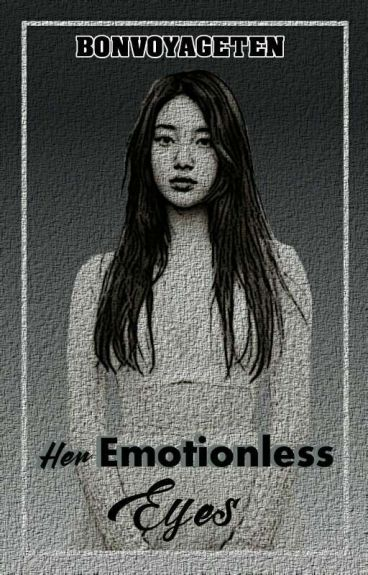 Her Emotionless Eyes ✔