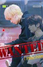 Wanted | Minchan [✔] by Lee_879