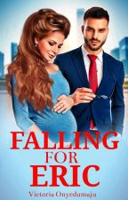 Falling For Eric ✔️ by xxinloves