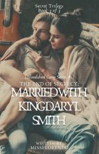 SIARWAG SEASON 3: The End of Secrecy: Married with King Daryl Smith (ONGOING) by Sujuanjell