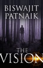 THE VISION by Patnaik87