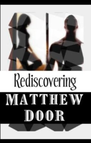 Rediscovering Matthew Door (on hold)