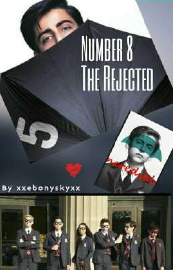 Numer 8. The Rejected [[Five x reader]]