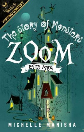 Zoom: The Story Of Monsters by MichelleManisha