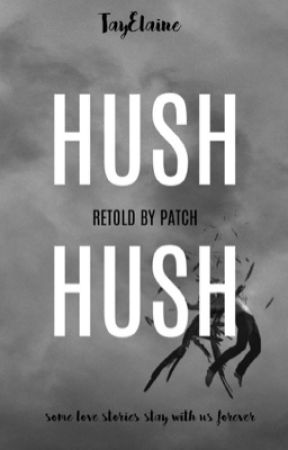Hush Hush - Retold By Patch by tayelaine