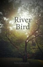 River Bird by houseocats