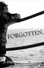 Forgotten... a One Direction fanfiction by nippleziall