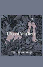 I Need You Here (lyrics) by itserikasheen