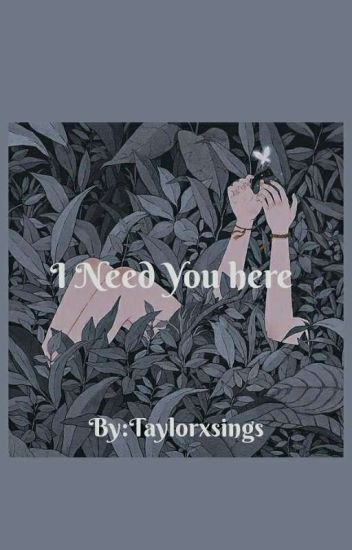 I Need You Here (lyrics)