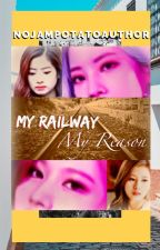 'My Railway, My Reason'|| Saida Fanfic by DiysteniJeyn