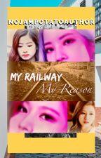 'My Railway, My Reason'   Saida Fanfic by NoJamPotatoAuthor