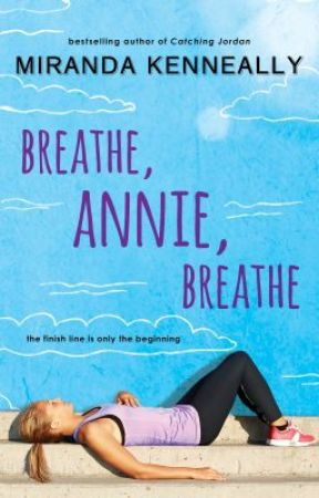BREATHE, ANNIE, BREATHE by MirandaKenneally