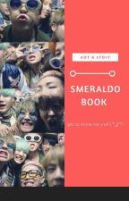 Smeraldo Book (not a story)  by Secretsmeraldo