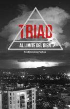 TRIAD: Al Límite del Bien by paralleldimensions0
