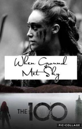 When Ground Met Sky by Clexa_is_weakness