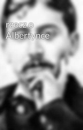 rzecz o Albertynce by albertinesimonet