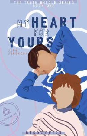 MY HEART FOR YOURS ▪JJK▪ THE TRUTH UNTOLD SERIES BOOK #1 by BTSdope123