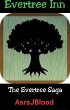 Evertree Inn: The Evertree Saga by AsraJBlood