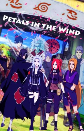 Petals in the Wind (Naruto Fanfiction) - Chapter 3 - Wattpad
