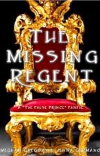 "The Missing Regent (A ""The False Prince"" Fanfic) by meggy_reese"