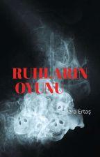 RUHLARIN OYUNU by AzraErtas4