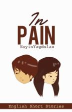 In Pain (English Short Stories) by nayinK