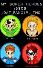 My Super Heroes (5sos) by Dat_Fangirl_Tho