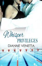 Whisper Privileges by DianneVenetta