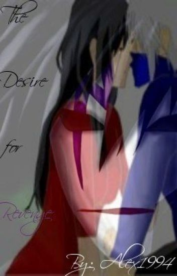 The Desire for Revenge (Sequel to The Other Uchiha - Kakashi Love Story)