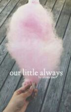 our little always 》j.t by SorryImAlyssa