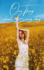 One thing about everyday by Hey_Hugh