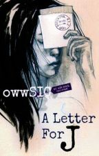 A letter for J by owwSIC