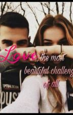 Love, the most beautiful challenge of all by lauraa_potter_