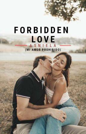 FORBIDDEN LOVE (Mi amor prohibido) © by danielaquez