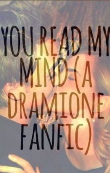 You Read My Mind -a Dramione Fanfic(on hold)