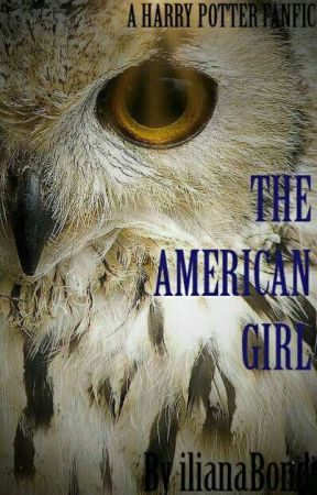 The American girl (Harry Potter fanfic) - Part of the Family - Wattpad