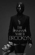 The Assassin Named Brooklyn by WhoAllowedThat