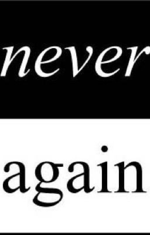Never Again by Xxpurple13xX