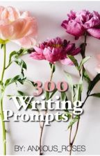 300 Writing Prompts- My Thoughts  by anxious_roses