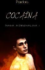Cocaína (Saga Adrenalina I) by DreamingwithMark