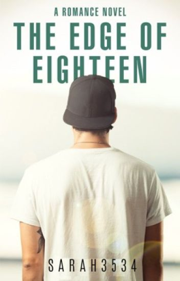 The Edge Of Eighteen [Under Rewrite]