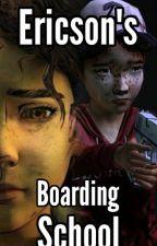 Ericson's Boarding School (Clementine X Reader) by resevoir315