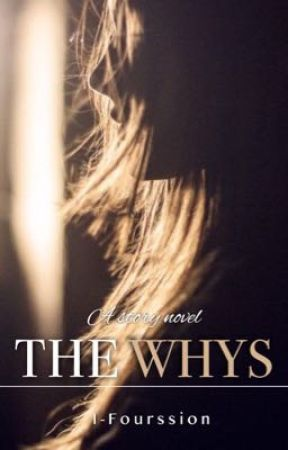 The Why's | 18+ (Badboy #1) by ifourssion
