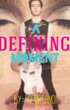 A Defining Moment (Luke Hemmings Fanfiction) by GeorgaNoI
