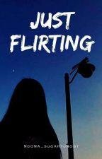 Just Flirting by Noona_Sugahyungqt