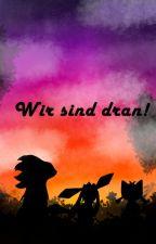 Wir sind dran! by SchneepfoteNex