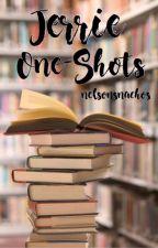 Jerrie One-Shots by nelsonsnachos